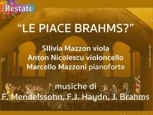 """28 luglio 2019 – Concerto """"Le Piace Brahms"""" – Chiostri di San Pietro – Reggio Emilia (RE)"""