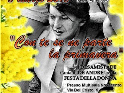 """8 marzo 2018 – """"Con te se ne parte la primavera"""" – I Desamistade cantano De'Andre' per la Festa della Donna – Multisala 900 – Cavriago (RE)"""